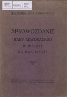 Sprawozdanie Rady Adwokackiej w Wilnie za Rok 1930-1931