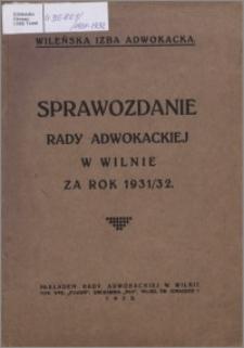 Sprawozdanie Rady Adwokackiej w Wilnie za Rok 1931-1932