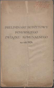 Preliminarz Budżetowy Pomorskiego Związku Komunalnego na Rok 1926