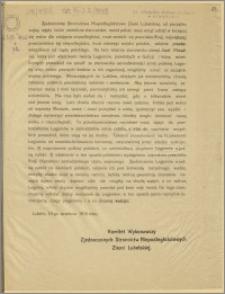 Zjednocznone Stronnictwa Niepodległościowe Ziemi Lubelskiej, od początku wojny zajęły ściśle określone stanowisko: naród polski musi wziąć udział w toczącej się walce dla zdobycia niepodległości [...]