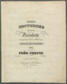 Trois nocturnes pour le pianoforte : composés et dédiés à madame la Camille Pleyel : Oeuvre 9