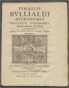 Astronomiæ philolaicæ fvndamenta clarius explicata, & afferta. Adversus Clarissimi Viri sethi Wardi Oxoniensis Professoris impugnationem