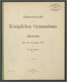 Jahresbericht des Königlichen Gymnasium zu Allenstein über das Schuljahr 1904