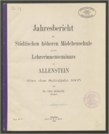 Jahresbericht der Städtischen höhere Mädchenschule und des Lehrerinnenseminars zu Allenstein über das Schuljahr 1905