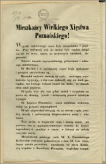 Mieszkańcy Wielkiego Xięstwa Poznańskiego! [Inc.:] Wypadki najnowszego czasu były niespodziane i prędkie. [...]