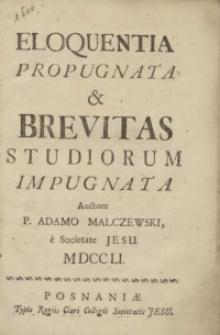 Eloquentia Propugnata & Brevitas Studiorum Impugnata
