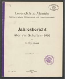 Luisenschule zu Allenstein. Städtische höhere Mädchenschule und Lehrerinnenseminar. Jahresbericht über das Schuljahr 1910