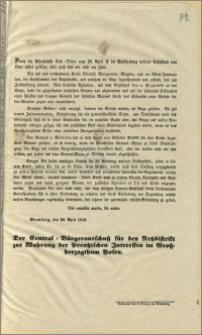 [Obwieszczenie. Incipit] Durch die Allerhöchste Cab.-Ordre vom 26. April ist Entscheidung unseres Schicksals dem Ende näher geführt (...) : Bromberg, den 29. April 1848