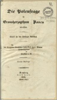 Die Polenfrage im Grossherzogthum Posen betressend [...] : Bromberg, 1848