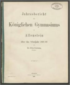 Jahresbericht des Königlichen Gymnasiums zu Allenstein über das Schuljahr 1898/99