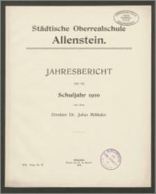 Städtische Oberrealschule Allenstein. Jahresbericht über das Schuljahr 1910