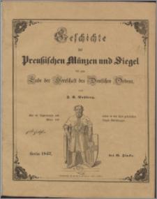 Geschichte der preussischen Münzen und Siegel von frühester Zeit bis zum Ende der Herrschaft des Deutschen Ordens
