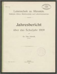 Luisenschule zu Allenstein. Städtische höhere Mädchenschule und Lehrerinnenseminar. Jahresbericht über das Schuljahr 1909