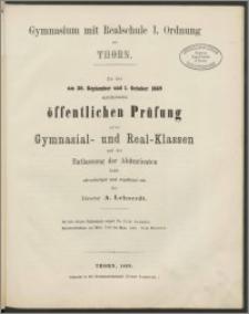 Gymnasium mit Realschule I. Ordnung zu Thorn. Zu der am 30. September und 1 October 1869