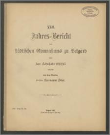 XXII. Jahres=Bericht des Städtischen Gymnasiums zu Belgard über das Schuljahr 1892/93