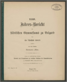 XXXIV. Jahres=Bericht des Städtischen Gymnasiums zu Belgard über das Schuljahr 1904/05