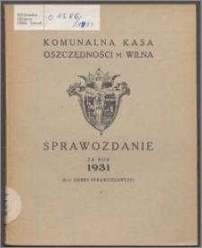 Sprawozdanie za Rok 1931 : (3-ci okres sprawozdawczy) / Komunalna Kasa Oszczędności m. Wilna