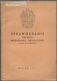 Sprawozdanie Związku Propagandy Turystycznej Ziemi Wileńskiej za okres 1.01.1936.-1.04.1937