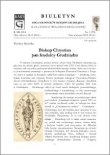 Biuletyn Koła Miłośników Dziejów Grudziądza 2014, Rok XII, nr 1(376): Biskup Chrystian pan feudalny Grudziądza