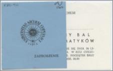 [Zaproszenie. Incipit] Rada Wydziałowa Mat-Fiz-Chem ma zaszczyt zaprosić ... na Tradycyjny Bal Fizyków i Matematyków ... 24 listopada 1967 r