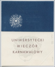 [Zaproszenie. Incipit] Rada Zakładowa Uniwersytetu Mikołaja Kopernika zaprasza uprzejmie Kol. ... 25 stycznia 1971 r. na Uniwersytecki Wieczór Karnawałowy