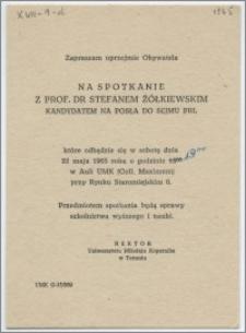[Zaproszenie. Incipit] Zapraszam uprzejmie Obywatela na spotkanie z prof. dr Stefanem Żółkiewskim, kandydatem na posła do Sejmu PRL ... 22 maja 1965 r