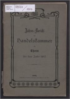 Jahres-Bericht der Handelskammer zu Thorn für das Jahr 1902