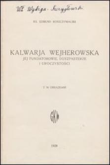 Kalwarja Wejherowska : jej fundatorowie, duszpasterze i uroczystości : z 36 obrazkami