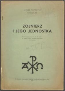 Żołnierz i jego jednostka : referat wygłoszony dnia 25.XI.1942 r. w ramach kursu katolicko-społecznego w Einsiedeln