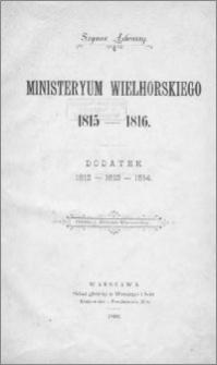 Ministeryum Wielhorskiego 1815-1816 : dodatek 1812-1813-1814