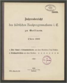 Jahresbericht des städtischen Realprogymnasiums i. E. zu Gollnow. Ostern 1909
