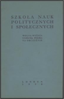 Szkoła Nauk Politycznych i Społecznych : wolna wyższa uczelnia polska na obczyźnie