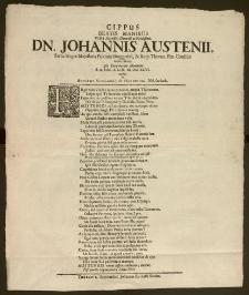 Cippus Beatis Manibus Viri Magnifici [...] Dn. Johannis Austenii Sacræ Regiæ Majestatis Poloniæ Burggrabii, & Reip. Thorun. Præ-Consulis [...] Ipsa Exeqviarum solennitate d. 22. Febr. A. [...] M. DC. XCVI. erectus / ab Adolpho Alexandro de Heucking, Nob. Curlando