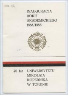 [Zaproszenie. Incipit] Rektor i Senat Uniwersytetu Mikołaja Kopernika w Toruniu uprzejmie zapraszają na inaugurację roku akademickiego 1984/1985 ... 3 października 1984 roku