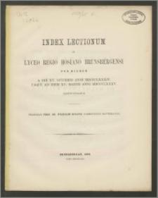 Index Lectionum in Lyceo Regio Hosiano Brunsbergensi per hiemem a die XV. Octobris anni 1884 usque ad diem XV. Martii anni 1885