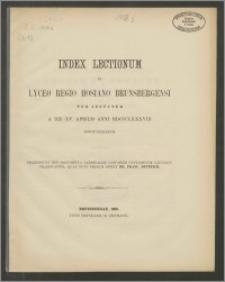 Index Lectionum in Lyceo Regio Hosiano Brunsbergensi per aestatem a die XV. Aprilis anni 1888