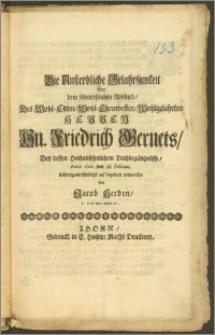 Die Unsterbliche Gelahrsamkeit Bey dem [...] Abschied, Des [...] Hn. Friedrich Gernets, Bey dessen hochansehnlichem Leichbegängnüsse, Anno 1700. den 28. Februar. [...] / entworffen von Jacob Herden, J. Pr. P. Extr. und Pr. O.