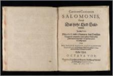 Canticum Canticorum Salomonis : Das ist: Das hohe Lied Salomonis. In allen Tonis Mit 4. 5. 6. 7. und 8. Stimmen, dem Teutschen Text gemeß, componirt, vnnd auff alle Musicalische Instrumenten zugericht: deß gleichen zuvor nie außgangen. T. 1. Octava vox
