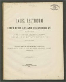 Index Lectionum in Lyceo Regio Hosiano Brunsbergensi per hiemem a die XV. Octobris anni 1897 usque ad diem XV. Martii anni 1898