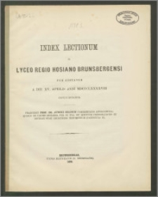 Index Lectionum in Lyceo Regio Hosiano Brunsbergensi per aestatem a die XV. Aprilis anni 1898