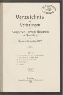 Verzeichnis der Vorlesungen am Königlichen Lyceum Hosianum zu Braunsberg im Sommer-Semester 1907