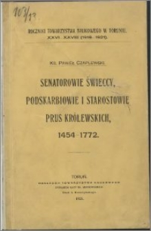 Senatorowie świeccy, podskarbiowie i starostowie Prus Królewskich : 1454-1772