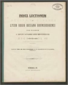 Index Lectionum in Lyceo Regio Hosiano Brunsbergensi per hiemem a die XV. Octobris anni MDCCCXXVIII