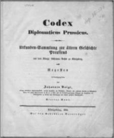 Codex diplomaticus Prussicus : Urkunden-Sammlung zur ältern Geschichte Preussens aus dem Königl. Geheimen Archiv zu Königsberg, nebst Regesten. Bd. 4