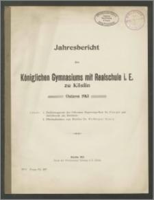 Jahresbericht des Königlichen Gymnasiums mit Realschule i. E. zu Köslin, Ostern 1913