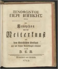 Xenofōntos Peri Ippikīs logos oder Xenophon von der Reiterkunst