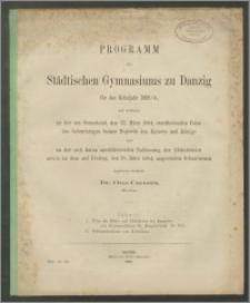 Programm des Städtischen Gymnasiums zu Danzig für das Schuljahr 1883/4