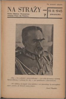 Na Straży : biuletyn wewnętrzny Związku Pracy dla Państwa 1945 nr 7
