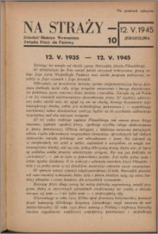 Na Straży : biuletyn wewnętrzny Związku Pracy dla Państwa 1945 nr 10