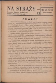 Na Straży : biuletyn wewnętrzny Związku Pracy dla Państwa 1945 nr 12